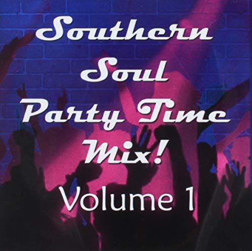 Southern Soul Party Time Mix Volume 1 (Various Artists)