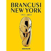 Brancusi New York: 1913-2013