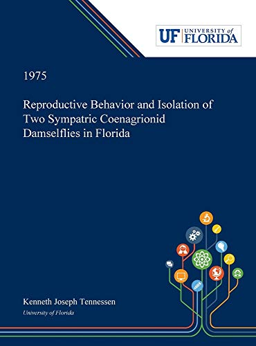 Reproductive Behavior and Isolation of Two Sympatric Coenagrionid Damselflies in Florida Kenneth Tennessen