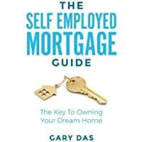 The Self Employed Mortgage Guide: The Key to Owning your Dream Home