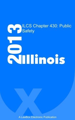 ILCS Chapter 430 2013: Public Safety
