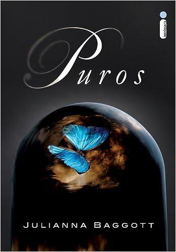 Puros (Colecao: Puros) (Em Portugues do Brasil): Julianna Baggott: 9788580572322: Amazon.com: Books