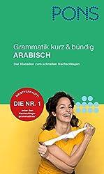 PONS Grammatik kurz & bündig Arabisch: Der Klassiker zum schnellen Nachschlagen