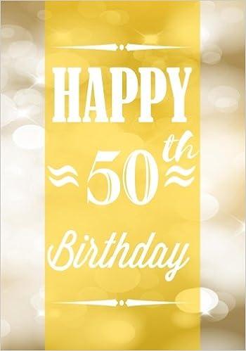 Happy 50th Birthday Keepsake Journal Notebook For Best Wishes