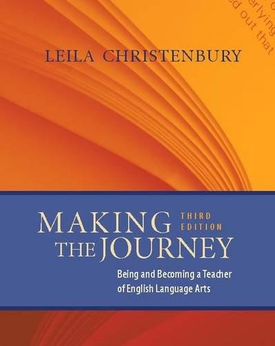 Making the Journey, Third Edition: Being and Becoming a Teacher of English Language Arts