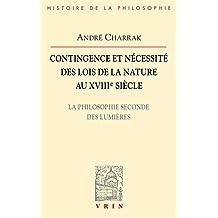 Contingence Et Necessite Des Lois de La Nature Au Xviiie Siecle: La Philosophie Seconde Des Lumieres