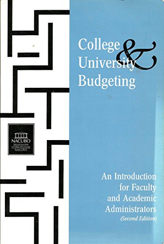 College and University Budgeting: An Introduction for Faculty and Academic Administrators