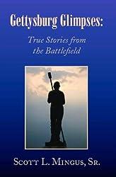 Gettysburg Glimpses: True Stories from the Battlefield
