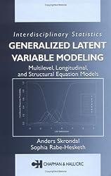 Interdisciplinary Statistics Generalized Latent Variable Modeling: Multilevel, Longitudinal and Structural Equation Models: Multilevel, Longitudinal, and ... & Hall/CRC Interdisciplinary Statistics)