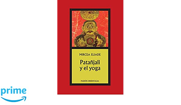 Patanjali y el yoga / Patanjali and Yoga (Spanish Edition ...