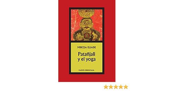 Patañjali y el yoga (Orientalia): Amazon.es: Mircea Eliade ...