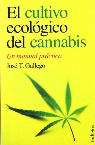 Descargar Libro El Cultivo Ecológico Del Cannabis José T. Gállego