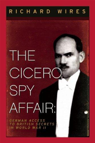 the-cicero-spy-affair-german-access-to-british-secrets-in-world-war-ii