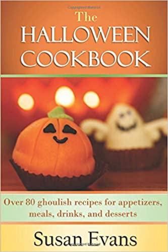 The Halloween Cookbook Over 80 Ghoulish Recipes For Appetizers