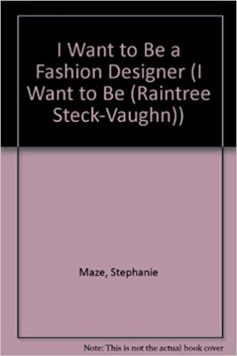 Download Ebook I Want To Be A Fashion Designer I Want To Be Raintree Steck Vaughn Pdf Written By Stephanie Maze