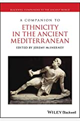 A Companion to Ethnicity in the Ancient Mediterranean (Blackwell Companions to the Ancient World Book 119) Kindle Edition