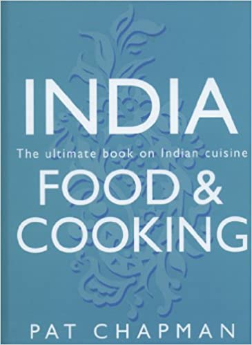 India: Food & Cooking: The Ultimate Book on Indian Cuisine