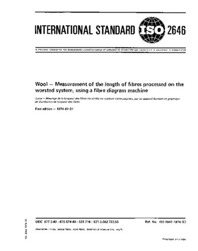 - ISO 2646:1974, Wool -- Measurement of the length of fibres processed on the worsted system, using a fibre diagram machine
