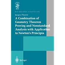 A Combination of Geometry Theorem Proving and Nonstandard Analysis with Application to Newton's Principia (Distinguished Dissertations)