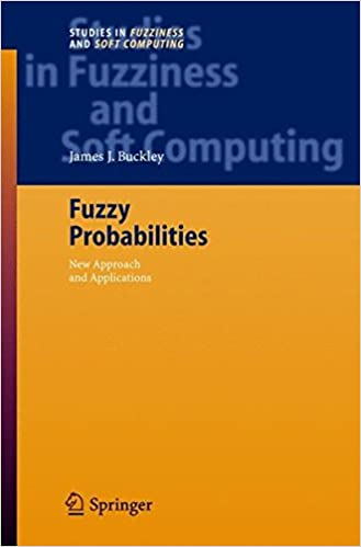 Fuzzy Probabilities: New Approach and Applications (Studies in Fuzziness and Soft Computing)