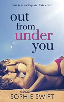 Out from Under You (Smart Girls Finish First Book 1) by [Swift, Sophie]