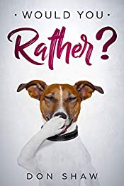 Would You Rather?: Secret Scenarios Which Will Make Boys and Girls Cry Laughing (Best Gift Books for Kids Book 1)