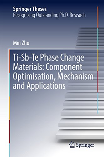 Ti-Sb-Te Phase Change Materials: Component Optimisation, Mechanism and Applications (Springer Theses)