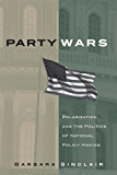 Party Wars: Polarization and the Politics of National Policy Making (The Julian J. Rothbaum Distinguished Lecture Series)