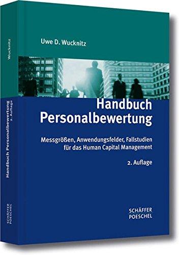 Handbuch Personalbewertung: Messgrößen, Anwendungsfelder, Fallstudien für das Human Capital Management