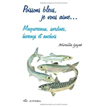 Poissons bleus, je vous aime... Maquereaux, sardines,...
