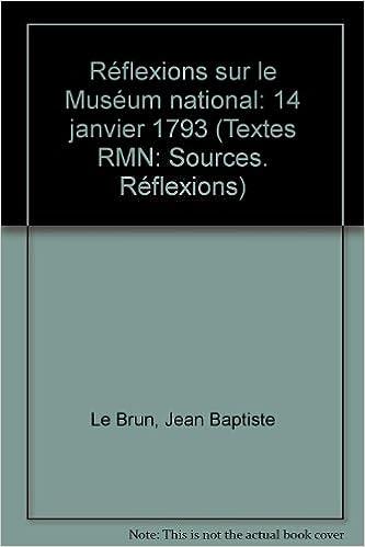 Livres Réflexions sur le muséum national : 14 janvier 1793 pdf, epub ebook