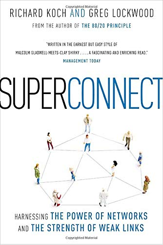 Superconnect: Harnessing the Power of Networks and the Strength of Weak Links PDF