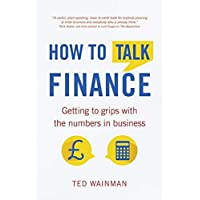 How To Talk Finance: Getting to grips with the numbers in business