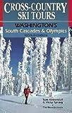 Cross-Country Ski Tours: Washington s South Cascades & Olympics