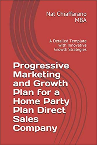 Progressive Marketing and Growth Plan for a Home Party Plan Direct Sales Company: A Detailed Template with Innovative Growth Strategies 1