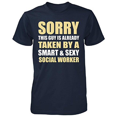 Sorry This Guy Is Taken By A Sexy Social Worker - Unisex Tshirt