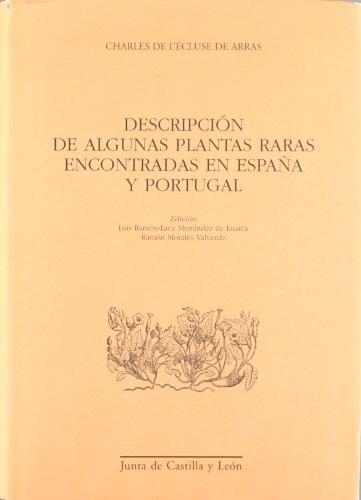 Descargar Libro Descripcion De Algunas Plantas Raras Encontradas En España Y Portugal De Charles De L'cluse Charles De L'cluse De Arras
