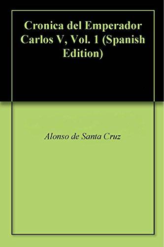 Descargar Libro Cronica Del Emperador Carlos V, Vol. 1 De Alonso Alonso De Santa Cruz