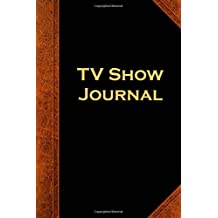 TV Show Journal Vintage Style: (Notebook, Diary, Blank Book)
