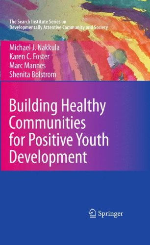 Building Healthy Communities for Positive Youth Development (The Search Institute Series on Developmentally Attentive Community and Society) (Lynx Professional Series)