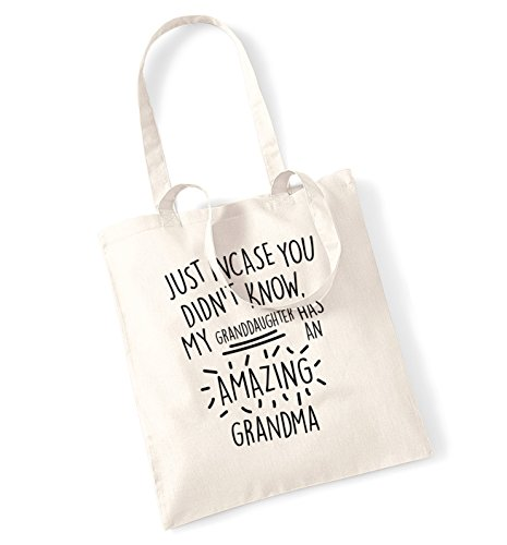 Just incase didn't my you tote grandma has an Natural know granddaughter amazing bag qHHdrw