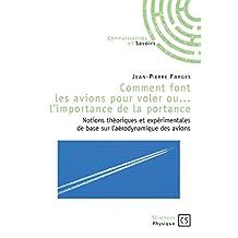 Comment font les avions pour voler ou... l'importance de la portance: Notions théoriques et expérimentales de base sur l'aérodynamique des avions (Sciences) (French Edition)
