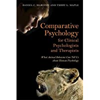 Comparative Psychology for Clinical Psychologists and Therapists: What Animal Behavior Can Tell Us about Human Psychology