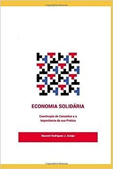 Descargar Libros Economia Solidária: Da Construção De Conceitos A Importância Da Sua Prática De PDF A Epub