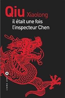 Il était une fois l'inspecteur Chen par Qiu