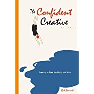 The Confident Creative: Drawing to Free the Hand and Mind