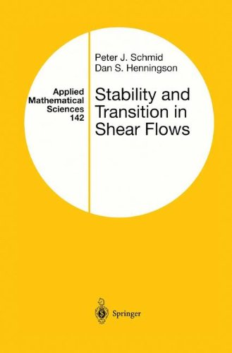 Stability and Transition in Shear Flows (Applied Mathematical Sciences)