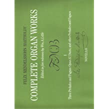 Complete Organ Works, Vol. 1: Three Preludes & Fugues-Opus 37, Duets, and Other Preludes and Fugues