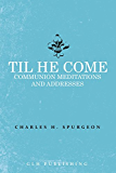 Til He Come: Communion Meditations and Addresses