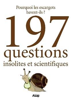 pourquoi les escargots bavent ils et 197 questions insolites et scientifiques french edition. Black Bedroom Furniture Sets. Home Design Ideas